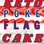 Keto poke cake in the shape of an American flag
