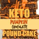 Keto pumpkin Chocolate pound cake pin