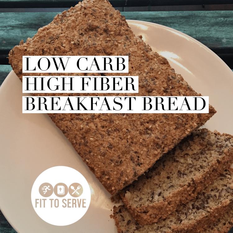 Low Carb High Fiber Breakfast Bread