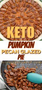 Keto pecan pumpkin glazed pie
