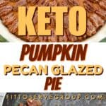 Keto pecan pumpkin glazed pie