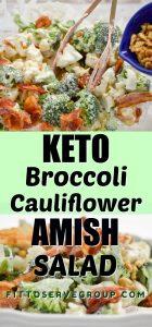 Keto broccoli cauliflower Amish Salad