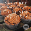 Low Carb Nut-Free Chocolate Coconut Cupcakes
