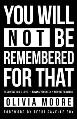 You will not be remembered for that by Olivia Moore
