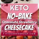 Keto No-Bake Chocolate Strawberry Cheesecake