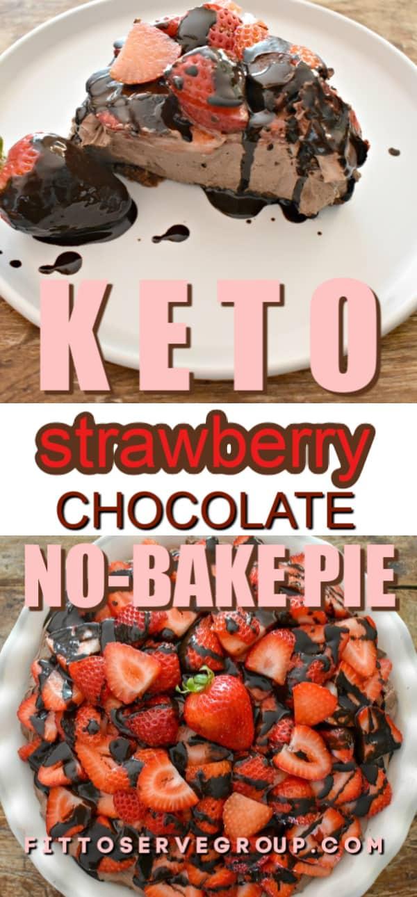 Keto chocolate strawberry no bake pie