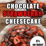 keto chocolate strawberry cheesecake no bake pin