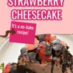 Keto chocolate strawberry no bake cheesecake