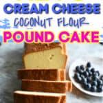 Keto cream cheese coconut flour pound cake