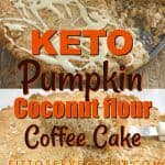 This keto pumpkin coffee cake is made with coconut flour making it not only keto-friendly but it's a nut-free, and sugar-free option.