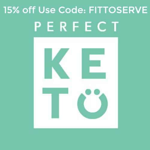 Perfect Keto code FITTOSERVE 15 OFF