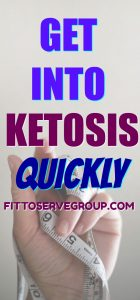 Get into ketosis quickly