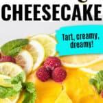 lemon keto cheese cake with raspberries on top