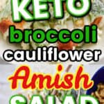 keto broccoli cauliflower AMISH Salad