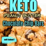Keto Peanut Butter Chocolate Chip Bars soft baked