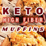 Keto high fiber muffins great for breakfast
