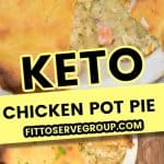 The ultimate keto chicken or turkey pot pie long pin image of pot pie