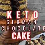 Keto German Chocolate Layer Cake