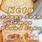 Keto poppy seed pound cake