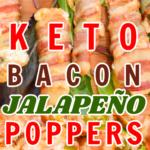 Keto Bacon Jalapeño Poppers with a Tex Mex Twist!