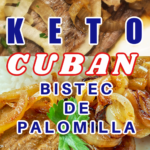 Keto Cuban Bistec De Palomilla served on a white plate