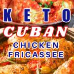 Keto Cuban Chicken Fricassee