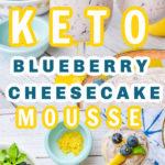 keto blueberry cheesecake mousse pin