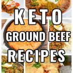 keto ground beef recipes. a collage of recipes that feature ground beef and are keto friendly
