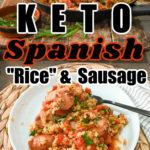 Keto Spanish Rice And Sausage Pinterest Pin