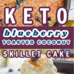Keto blueberry toasted coconut skillet cake pin