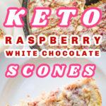 keto raspberry white chocolate scones pin