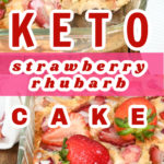 keto strawberry rhubarb cake Pinterest pin