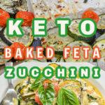 Keto Baked Feta Zucchini Pin