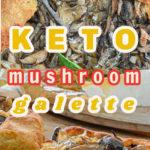 Keto Mushroom Galette Pin