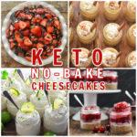 keto no bake cheesecakes collage